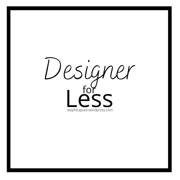 Designer for Less